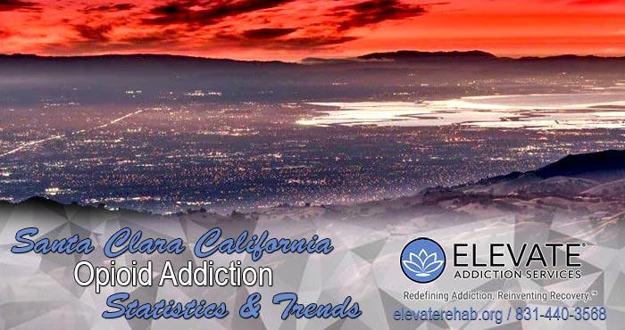 Santa Clara, California Opioid Addiction Statistics And Trends