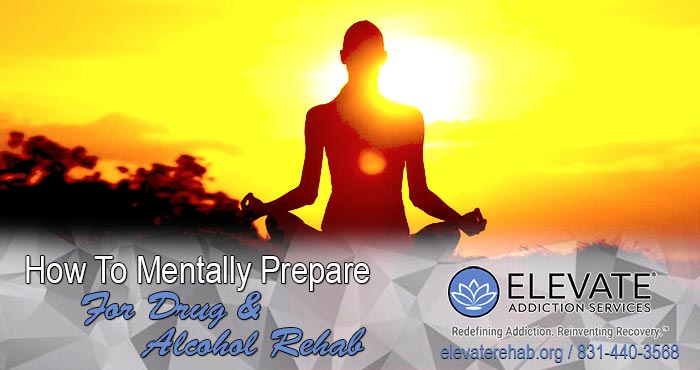How To Mentally Prepare For Drug And Alcohol Rehab