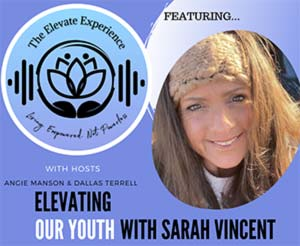 Episode 18: Elevating Our Youth With Sarah Vincent
