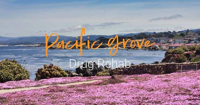Pacific Grove Drug Rehab