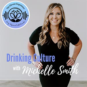Episode 47: Drinking Culture With Michelle Smith