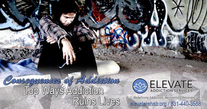 Top Ways Addiction Ruins Lives