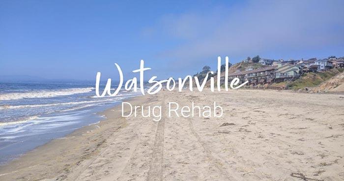 Watsonville Drug Rehab